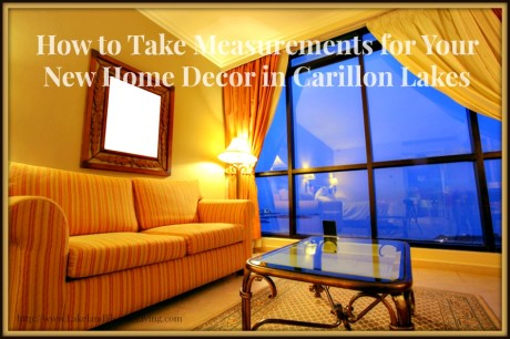 Make your Carillon Lakes community home for sale gorgeous and go for these tips!