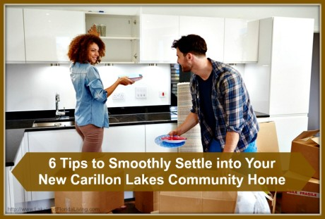 Moving in to your new Carillon Lakes community home? Here are the best tips to make it easy!
