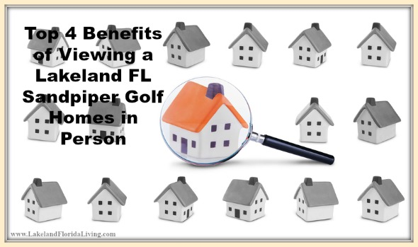 Check out how viewing a Lakeland FL Sandpiper Golf home will benefit you as a buyer.