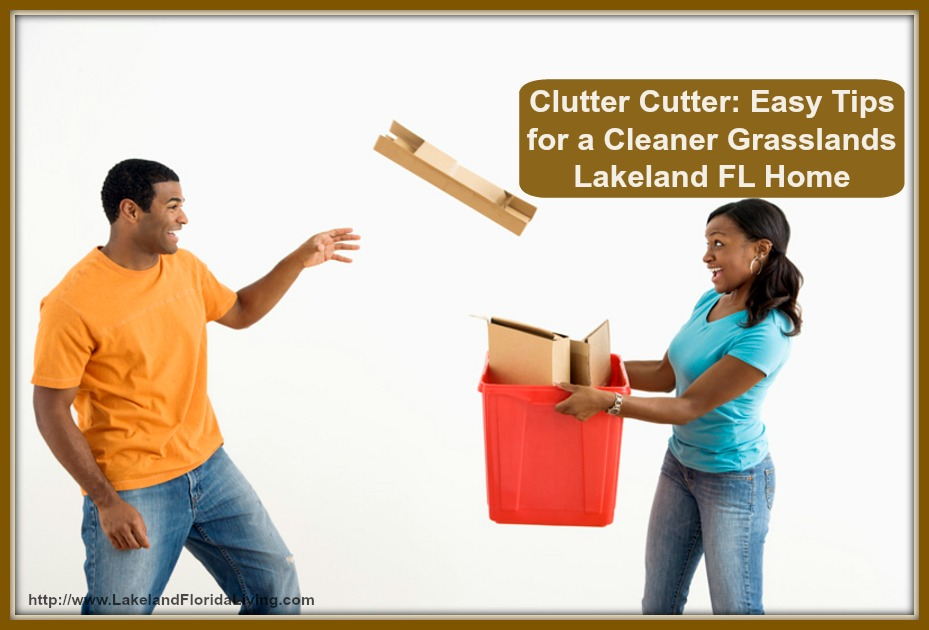 Here are stress-free ways on how you can declutter your Grasslands Lakeland FL home.