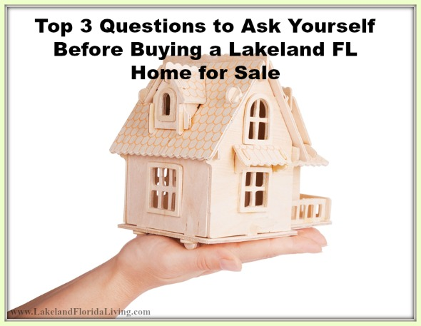 top 3 questions to ask yourself before buying a lakeland fl home for sale lakeland real estate. Black Bedroom Furniture Sets. Home Design Ideas