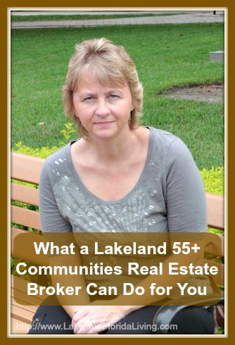 Here are reasons why you need a Lakeland 55+ communities real estate broker.