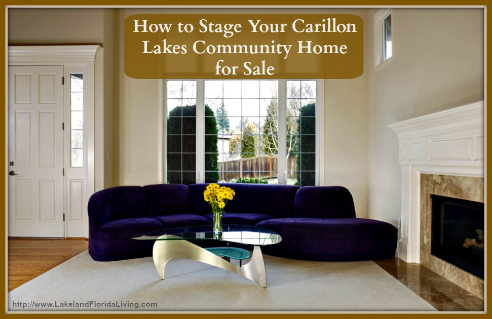 How to stage your carillon lakes community home for sale for Staging your house for sale