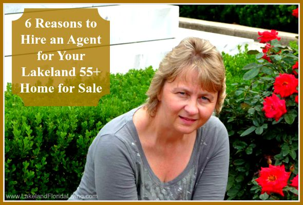 Let a professional agent guide you through selling your Lakeland 55+ community home, here's why.