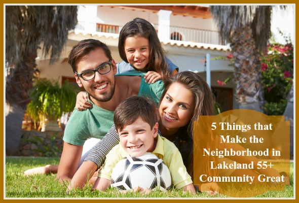 Know why buying a Lakeland 55+ community home is the perfect choice for you and your loved ones!