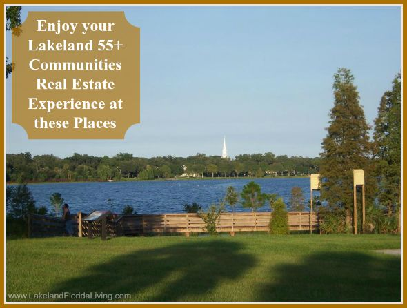 These are wonderful places to visit around Lakeland 55+ communities real estate