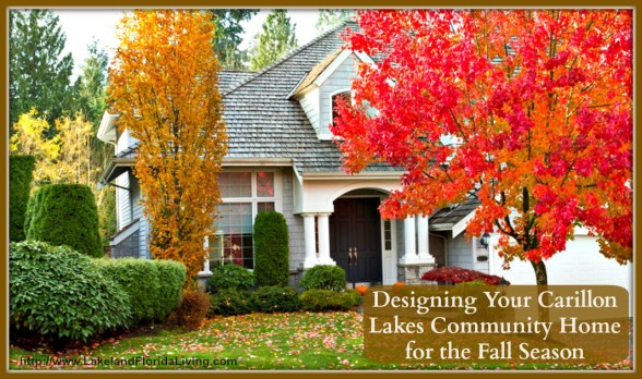 Have an Autumn feel for your Carillon Lakes community home with these affordable decorating tips!