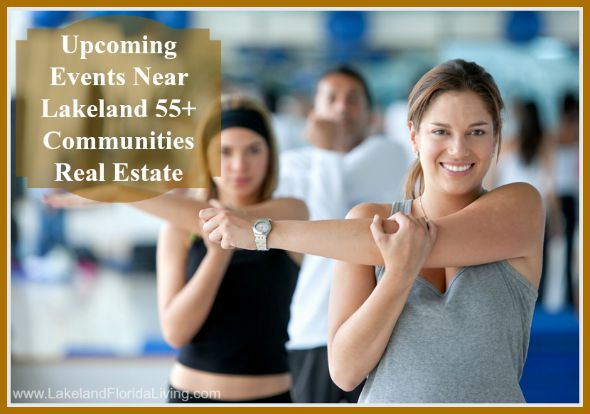 Be updated with the events happening around Lakeland 55+ communities real estate.