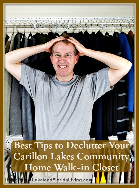 Follow these stress-free ways to organize your Carillon Lakes community home's walk-in closets.
