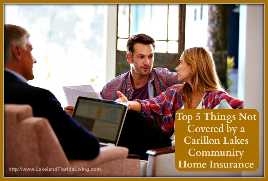 Know what's not covered by your Carillon Lakes community home insurance now!
