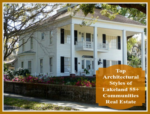 Check out these top Lakeland 55+ communities home styles.