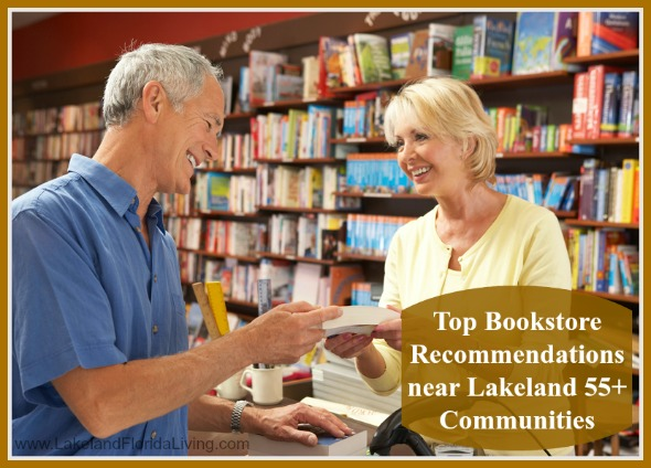 Here are awesome bookstores around Lakeland 55+ communities homes that you will want to check out!